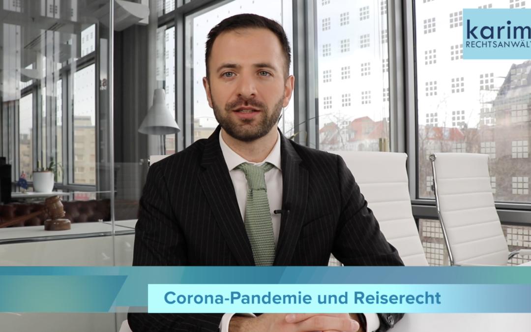Corona Update im Reiserecht mit Rechtsanwalt Karimi